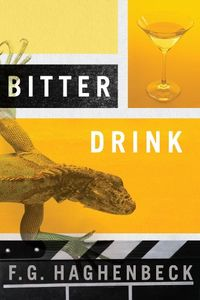 Bitter Drink: An Interview with F.G. Haghenbeck